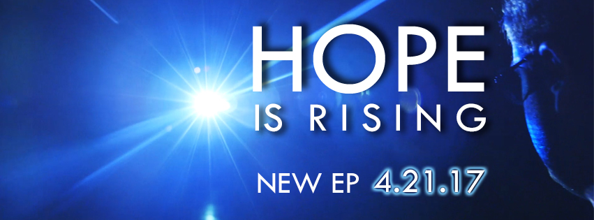 """Hope Is Rising"" EP and Video"
